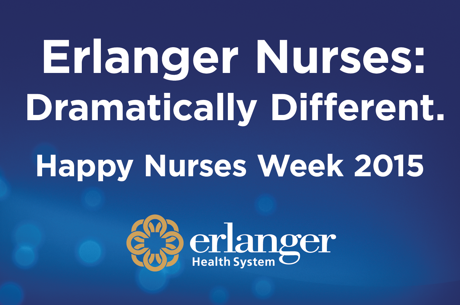 "Erlanger recognizes the ""Ultimate Nurses"" during National Nurses Week 2015"